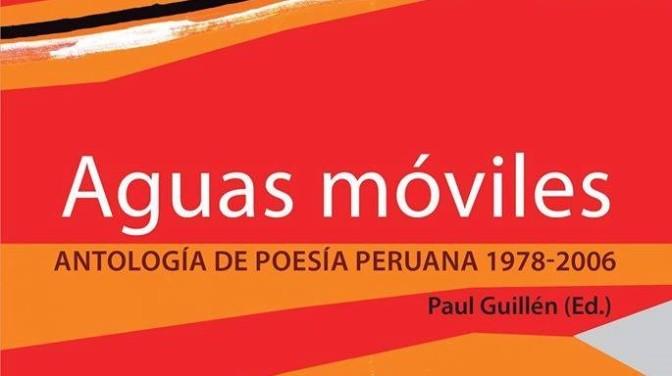 Elogio de lo múltiple. Aguas móviles. Antología de la poesía peruana 1978-2006